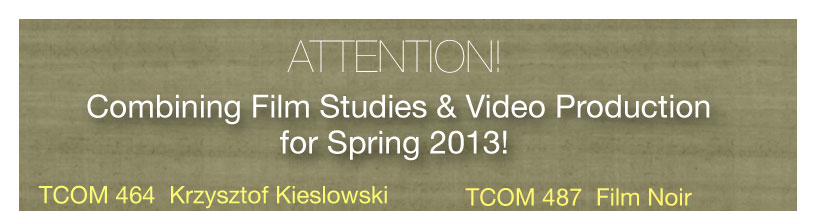 Combining Film Studies & Video Production for Spring 2013